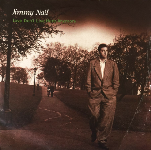 "Jimmy Nail ‎- Love Don't Live Here Anymore (7"") (G+/G)"